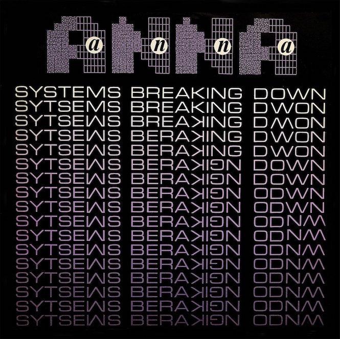 """Обскурный колдвейв-хит Anna """"Systems Breaking Down"""" будет получит виниловое переиздание"""