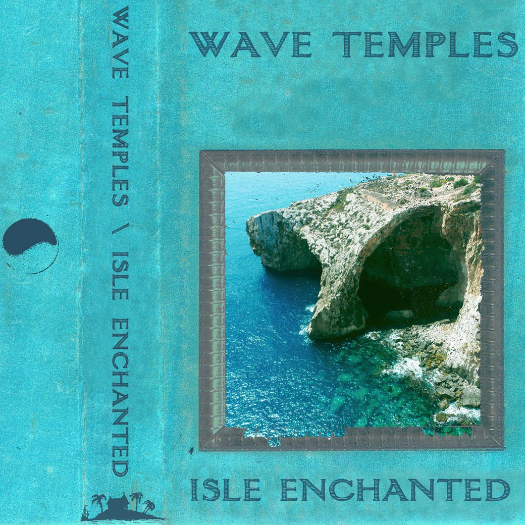 Wave Temples - Isle Enchanted 1