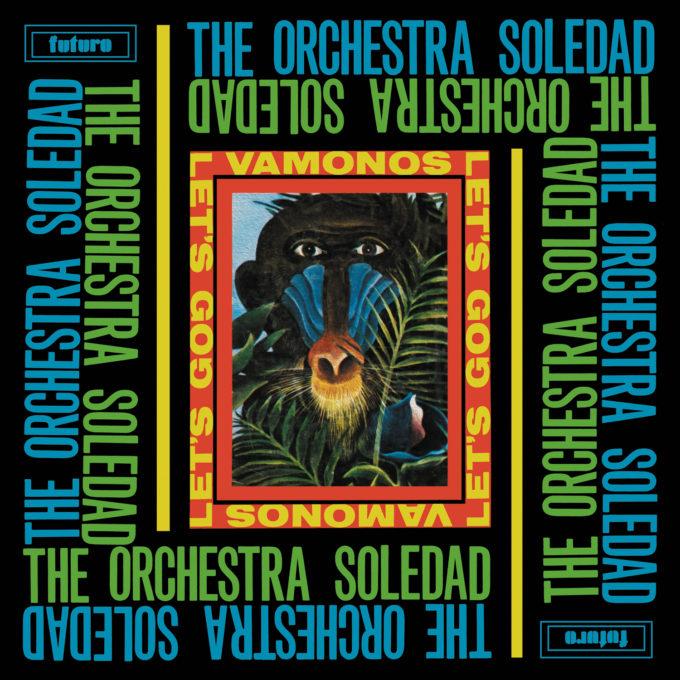 """Редкий сборник уличной латиноамериканской сальсы The Orchestra Soledad """"Vamonos / Let's Go!"""" получил первое за годы переиздание"""